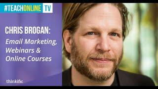 Chris Brogan: Email Marketing, Webinars and Online Courses
