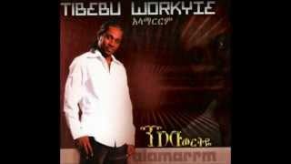 Tebebu Workeye - Mada lay kere
