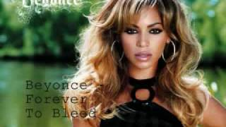 Beyonce - Forever To Bleed (new song 2009)