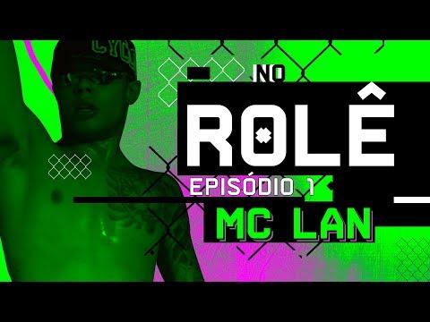 No Rolê com MC Lan
