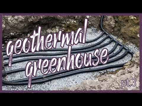GeoThermal Greenhouse Build   Part 3