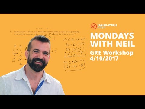 Mondays with Neil GRE Workshop - 4/10/2017 - Quant: Sequences and Verbal: Text Completion