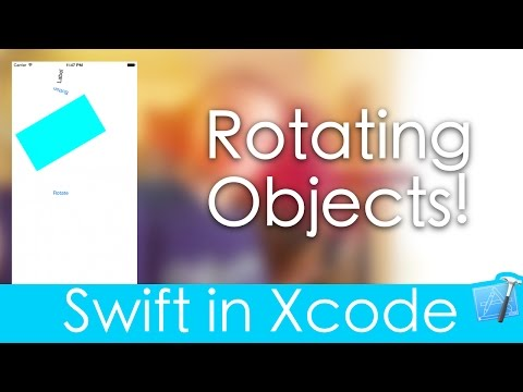 Rotating Objects! (Swift in Xcode) - YouTube