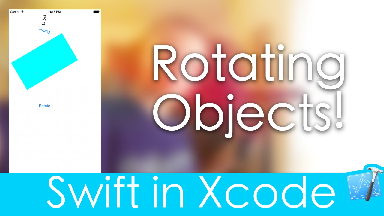 Rotating Objects! (Swift in Xcode)