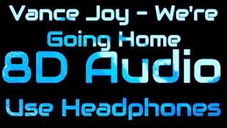 (8D Audio) Vance Joy - We're Going Home