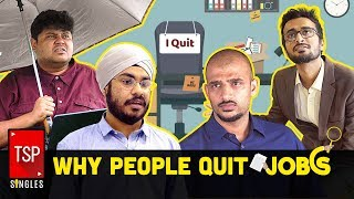 TSP Singles || Why People Quit Jobs