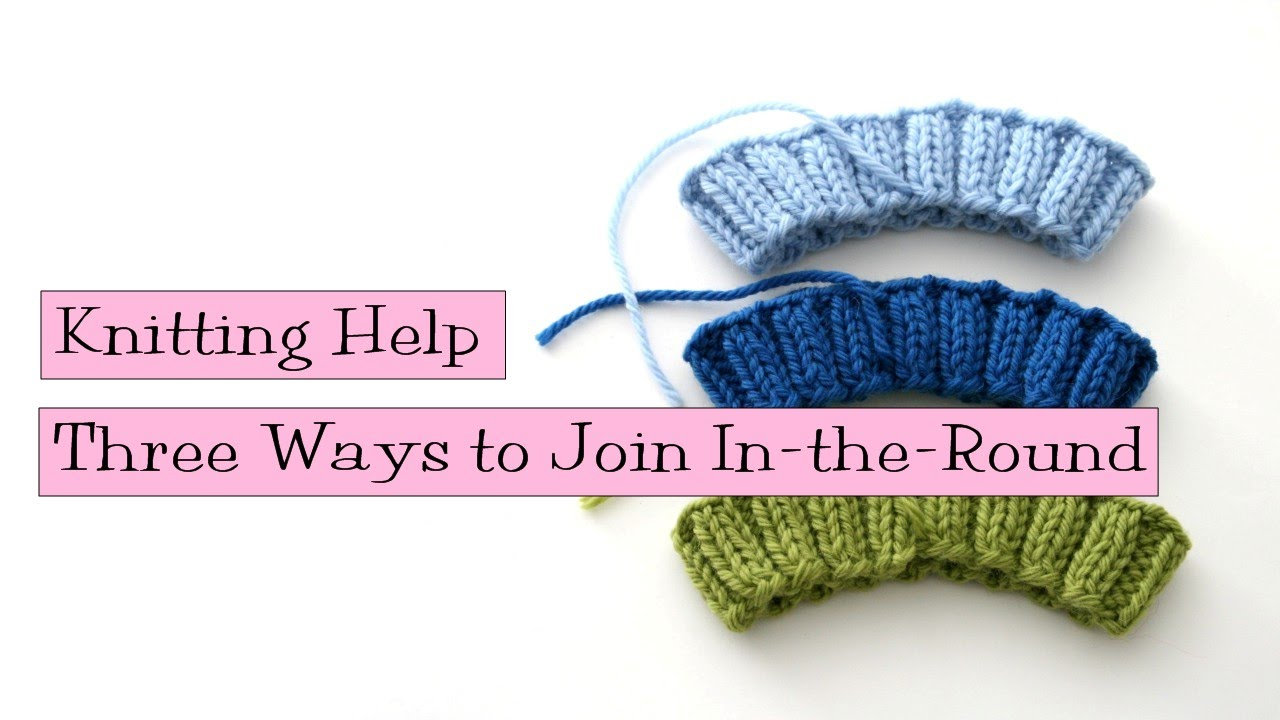 Knitting In The Round Joining : Knitting help ways to join in the round youtube
