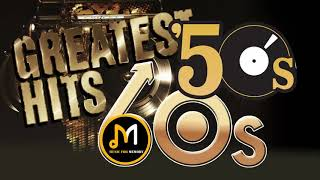 Greatest Hits Of The 50's & 60's   50s And 60s Best Songs
