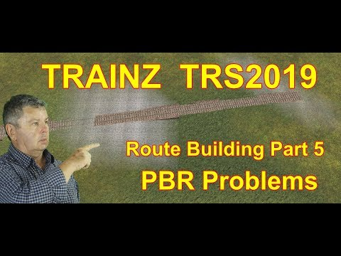 Trainz TRS2019 Route Building Part 5 PBR Texture Problems