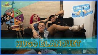 Verdad o Shot - EP15 Hugo Blanquet