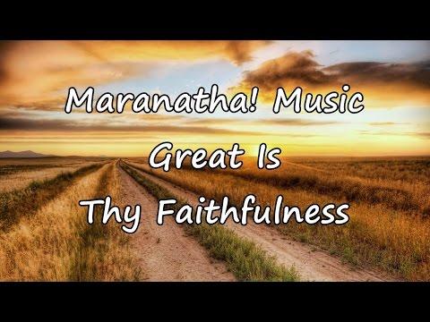 Maranatha! Music - Great Is Thy Faithfulness [with lyrics]