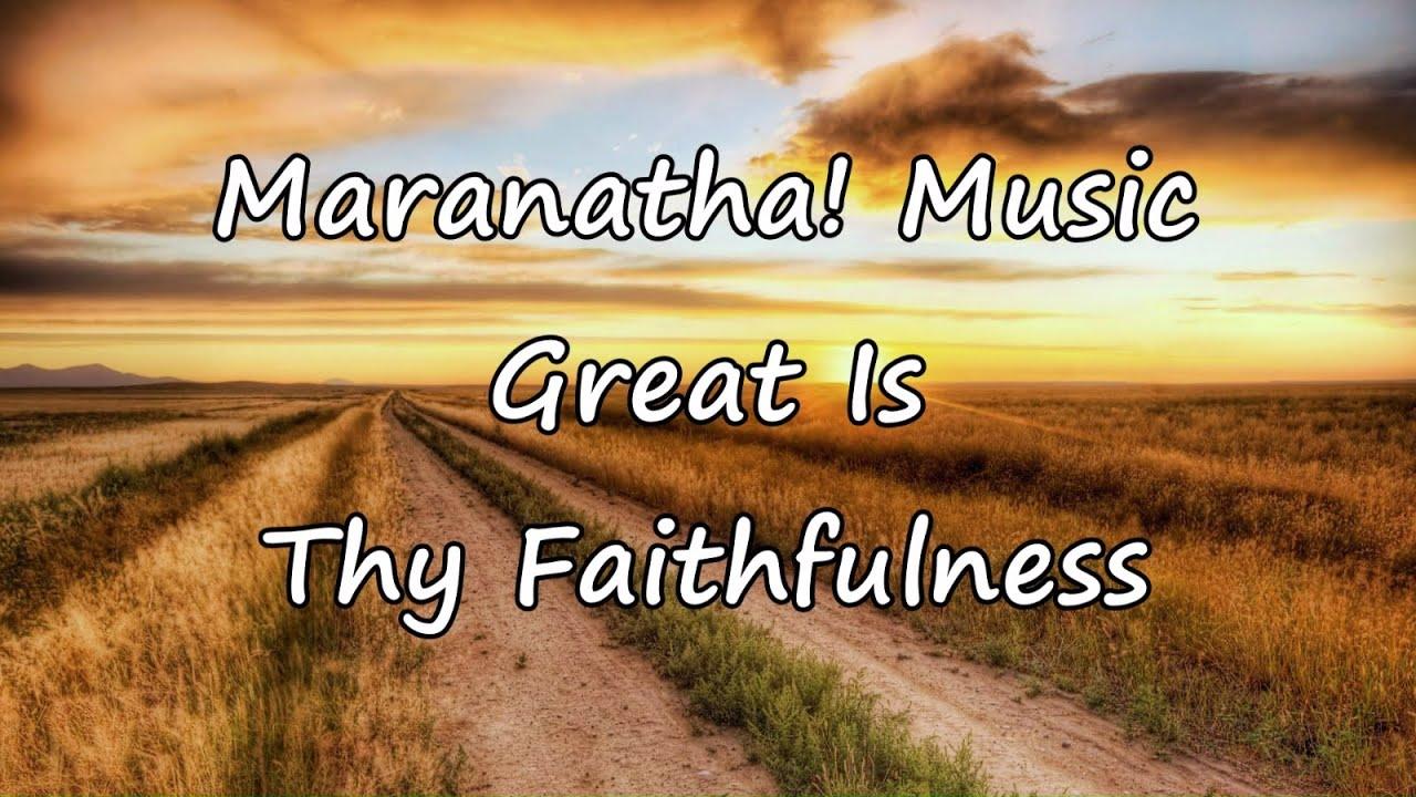 maranatha-music-great-is-thy-faithfulness-with-lyrics-worship-videos