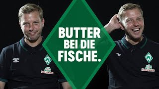 Florian Kohfeldt - Butter bei die Fische   SV Werder Bremen