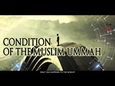Condition Of The Muslim Ummah
