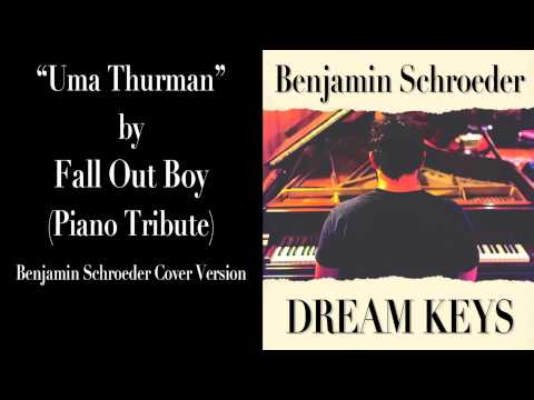 Uma Thurman (Piano Tribute) Fall Out Boy (Ben Schroeder Cover)