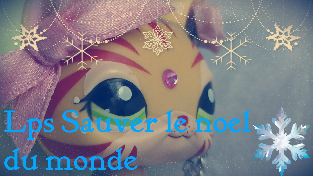 LPS Sauver Le Noel du Monde 7/? - YouTube