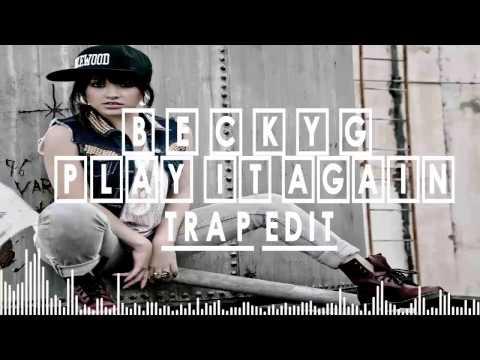 Becky G - Play It Again (Trap Edit)