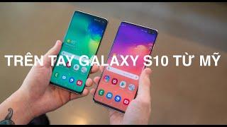 Đánh giá nhanh Galaxy S10 trực tiếp từ Mỹ : Tuyệt phẩm smartphone ??