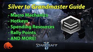 StarCraft 2: Macro Mechanics, Hotkeys & Spending Resources - Silver to Grandmaster Guide - PART 2/7