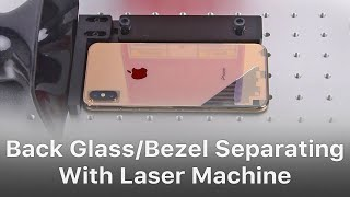 iPhone Samsung Huawei Xiaomi Back Glass/Bezel Separator Laser Marking Machine