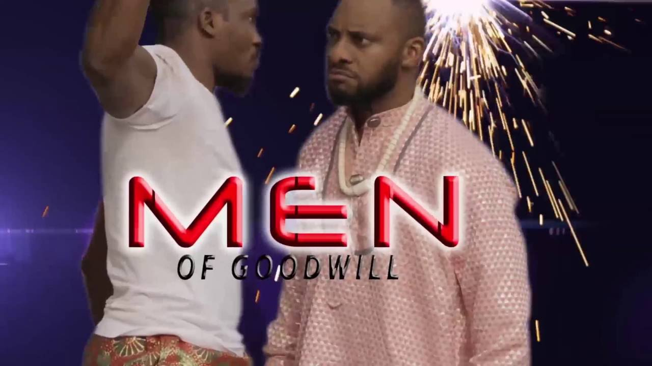 Download MEN OF GOOD WILL TRAILER - LATEST 2016 NIGERIAN NOLLYWOOD MOVIE