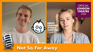 Luke Bayer and Laura Baldwin sing 'Not So Far Away' to raise money for GOSH Children's Charity