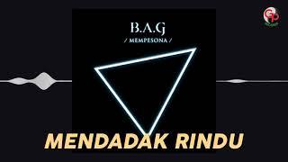 Gambar cover B.A.G - MENDADAK RINDU (Audio)