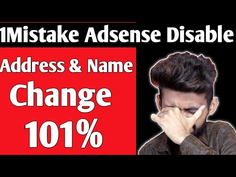 Download 1 Mistake AdSense Disable   AdSense Name and Address Change 101%   Live Proof  