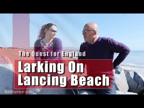 The Quest For England: Larking About On Lancing Beach!