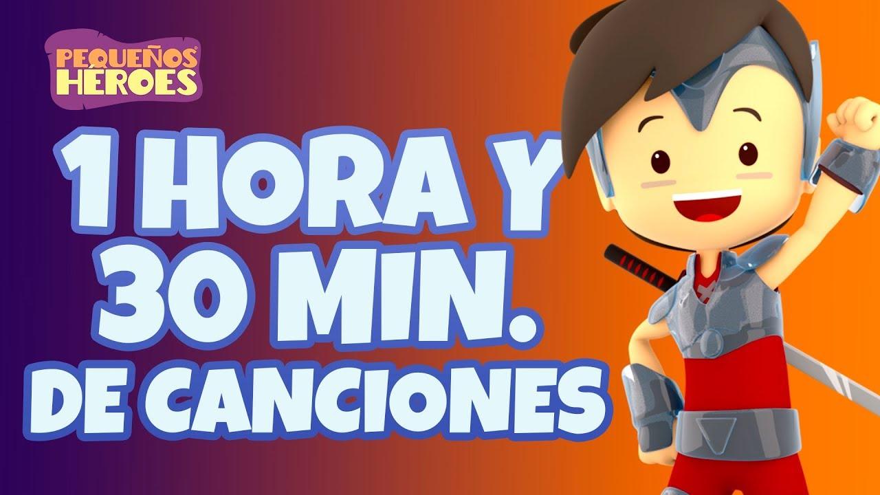 1 Hora y 30 mins de Canciones con Pequeños Héroes - Canciones infantiles