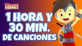 1 HORA Y 30 MINUTOS DE CANCIONES CON PEQUEÑOS HEROES 🎤- Canciones infantiles