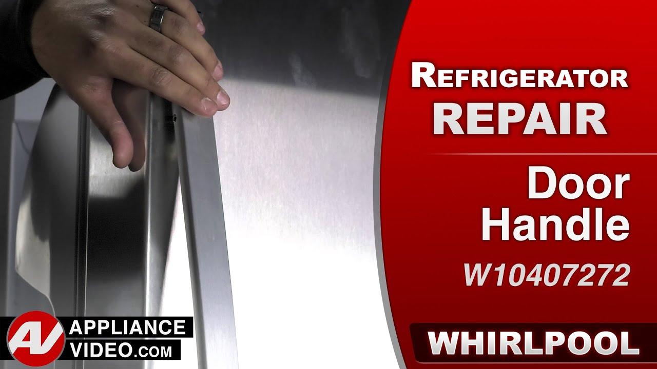 Whirlpool Refrigerator Door Handle Repair Amp Diagnostic
