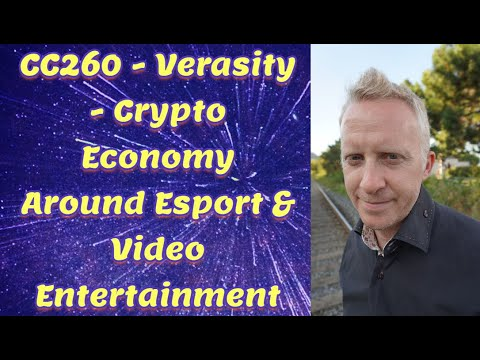 CC260 - Verasity - Crypto Economy Around Esport & Video Entertainment