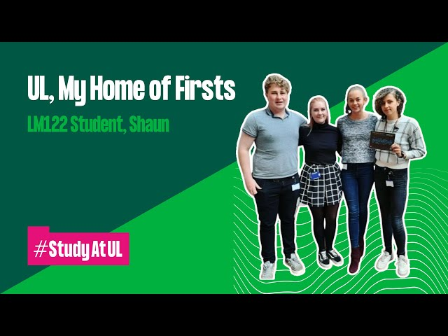VLOG: UL, My Home of Firsts - LM122 Student, Shaun