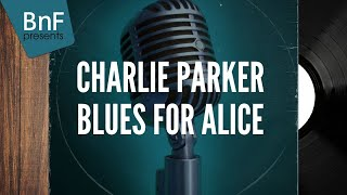 Charlie Parker - Blues for Alice (Full Album)