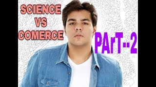 SCIENCE vs comerce part 2 by ashish chanchlani