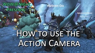 Using the Action Camera in World of Warcraft (Legion Patch 7.1)