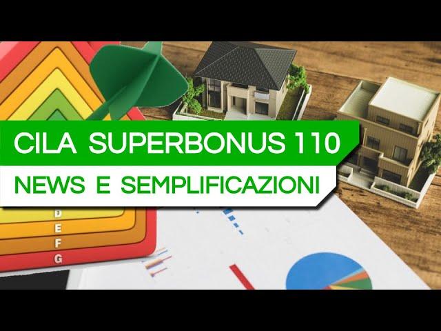 LA NUOVA CILA SUPERBONUS 110 - Cosa cambia? Semplifica davvero?
