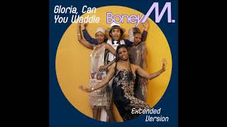 Boney M Gloria Can You Waddle Extended Version