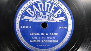 GETZEL IN A BANK by Michel Rosenberg Yiddish Comedy