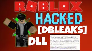 [UNPATCHED] | ROBLOX DLL / EXPLOIT HACK | (DBLEAKS) | **ANY SCRIPT** | NEW 2017 | *WORKING*