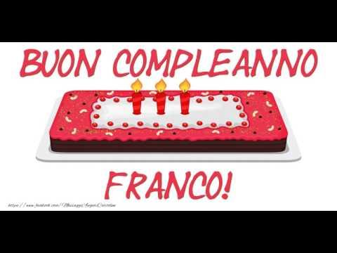 Tanti Auguri Di Buon Compleanno Franco Youtube