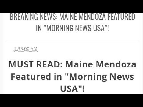 "MUST READ: Maine Mendoza -featured in ""Morning News USA""!"