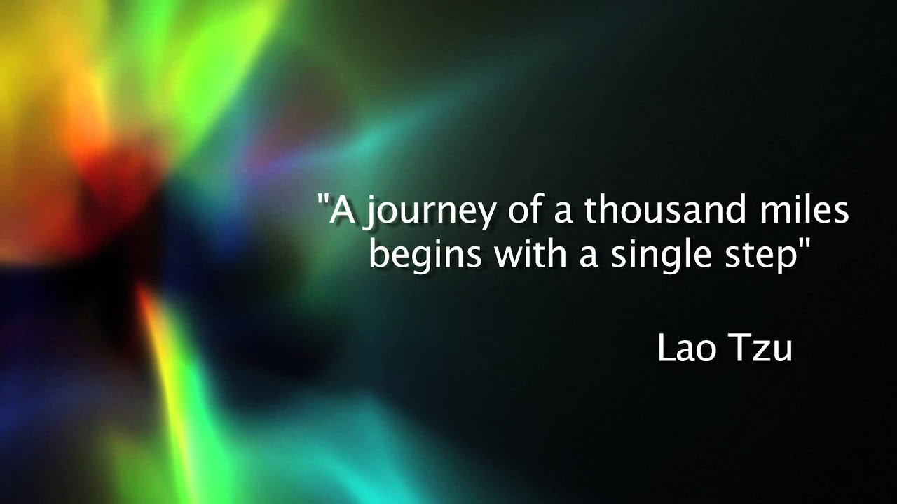 a journey of thousand miles starts A journey of a thousand miles begins with a single step by john quiggin on april  27, 2010 my last post, arguing that the left needed to offer a transformative.