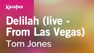 Karaoke Delilah (Live - From Las Vegas) - Tom Jones *