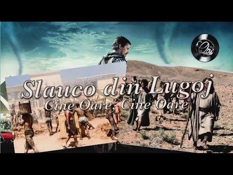 Slauco din Lugoj - Cine Oare, Cine Oare | Melodia Poporului Israel [Vol. 12] (2017)