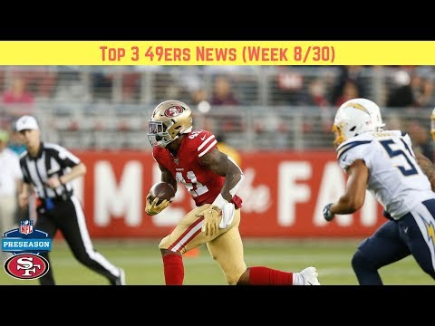 top-3-49ers-news-(preseason-vs-chargers,-injuries,-roster-cuts)