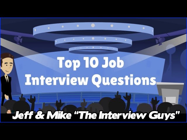 Top 10 Job Interview Questions - The Most Common Job Interview Questions You NEED to be Prepared For