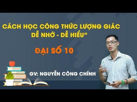 Cách học công thức lượng giác dễ học- Dễ nhớ - Môn toán - Thầy Nguyễn Công Chính