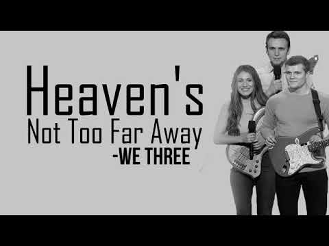 We Three - Heaven's Not Too Far Away Mp3